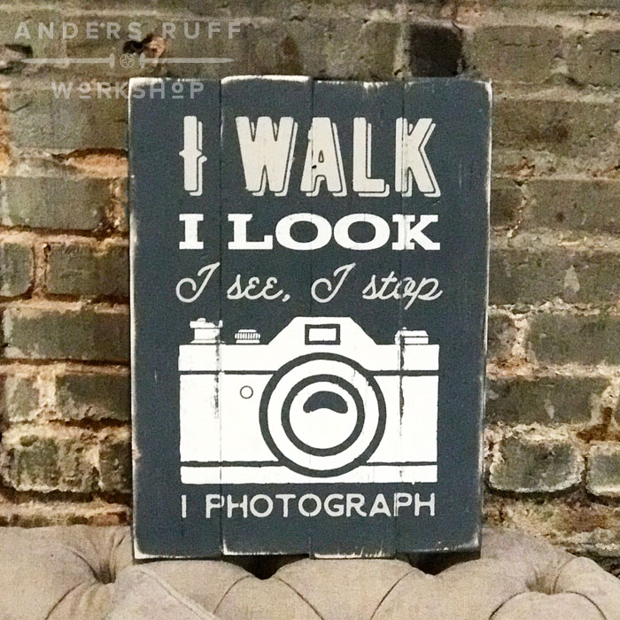 I walk i look i photograph plank sign diy
