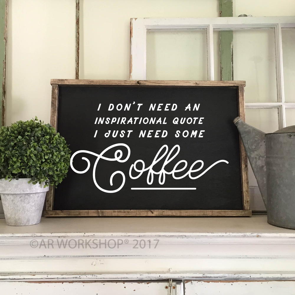 i just need some coffee framed wood sign diy