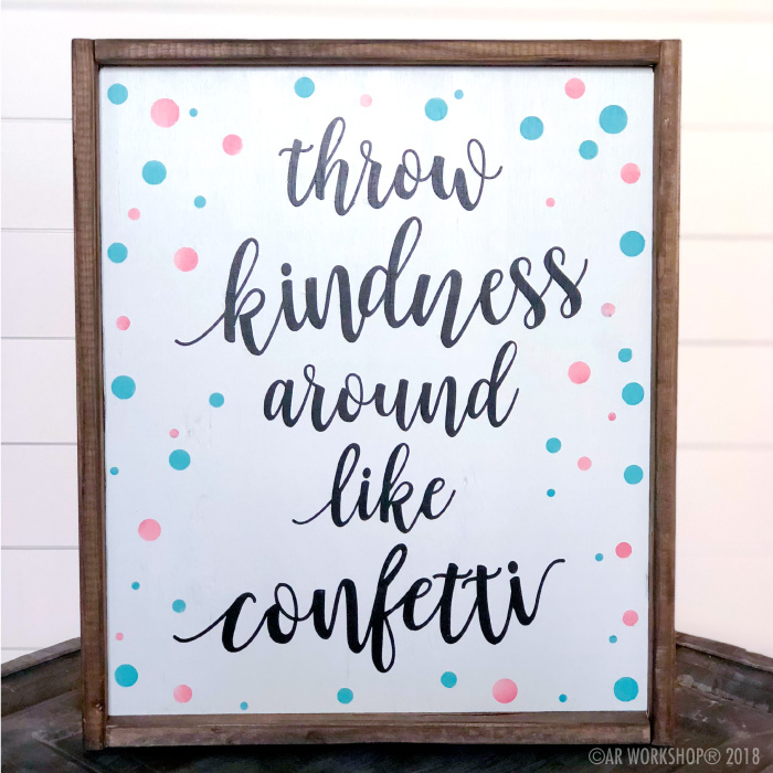 throw kindness around like confetti framed sign - 18x21