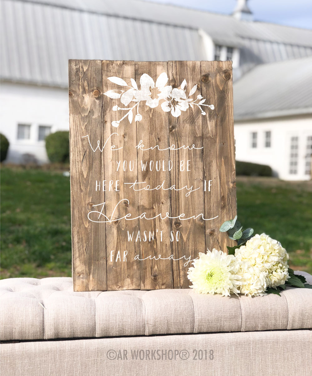 We Know You Would Be Here Today plank sign 17.5x24