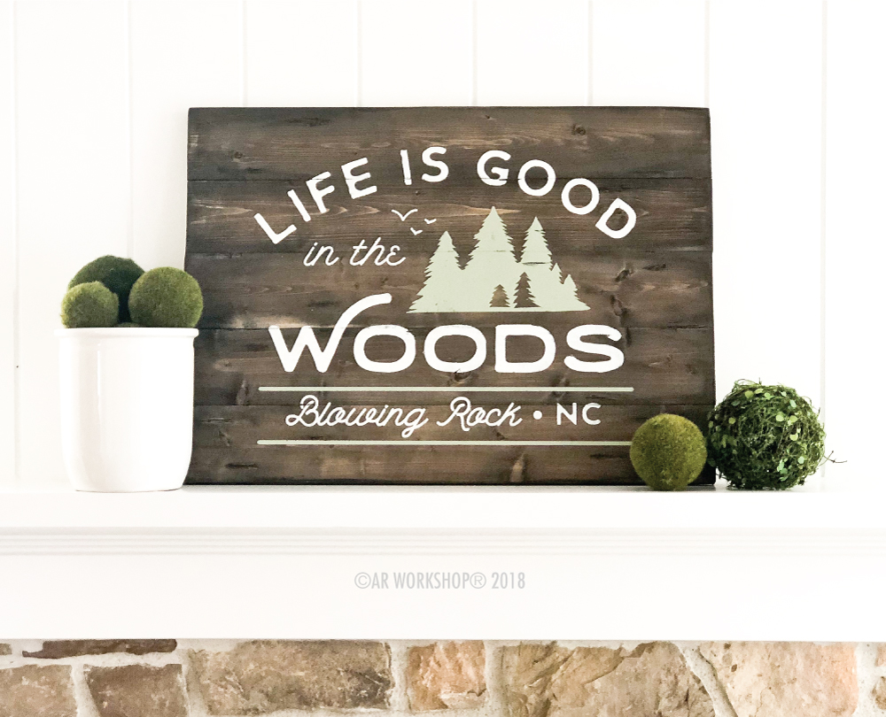 Life is good in the Woods plank sign 17.5x24