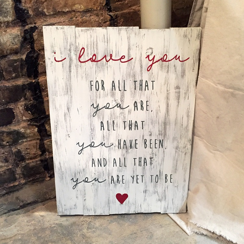 i love you for who you are wood sign ar workshop plank