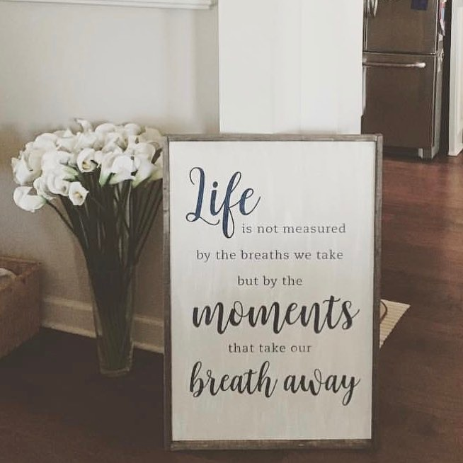 oversized wood framed sign life is not measured quote