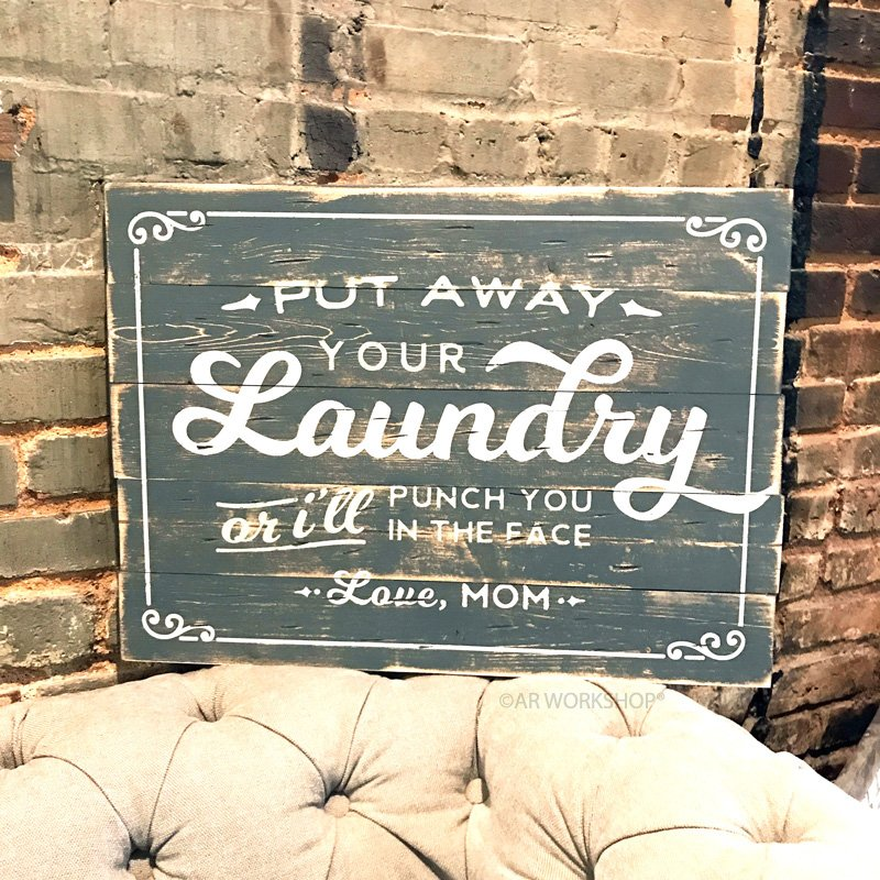 put away your laundry or ill punch you in the face wood sign