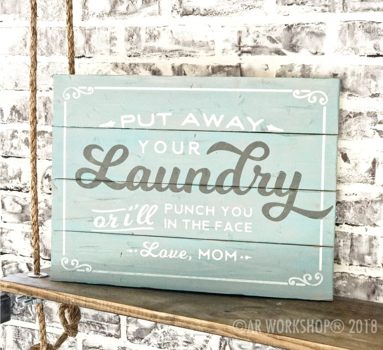 put away your laundry plank sign