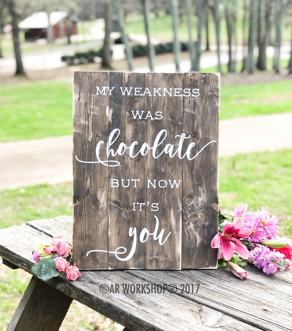 my weakness was chocolate but now it's you plank sign 14x19