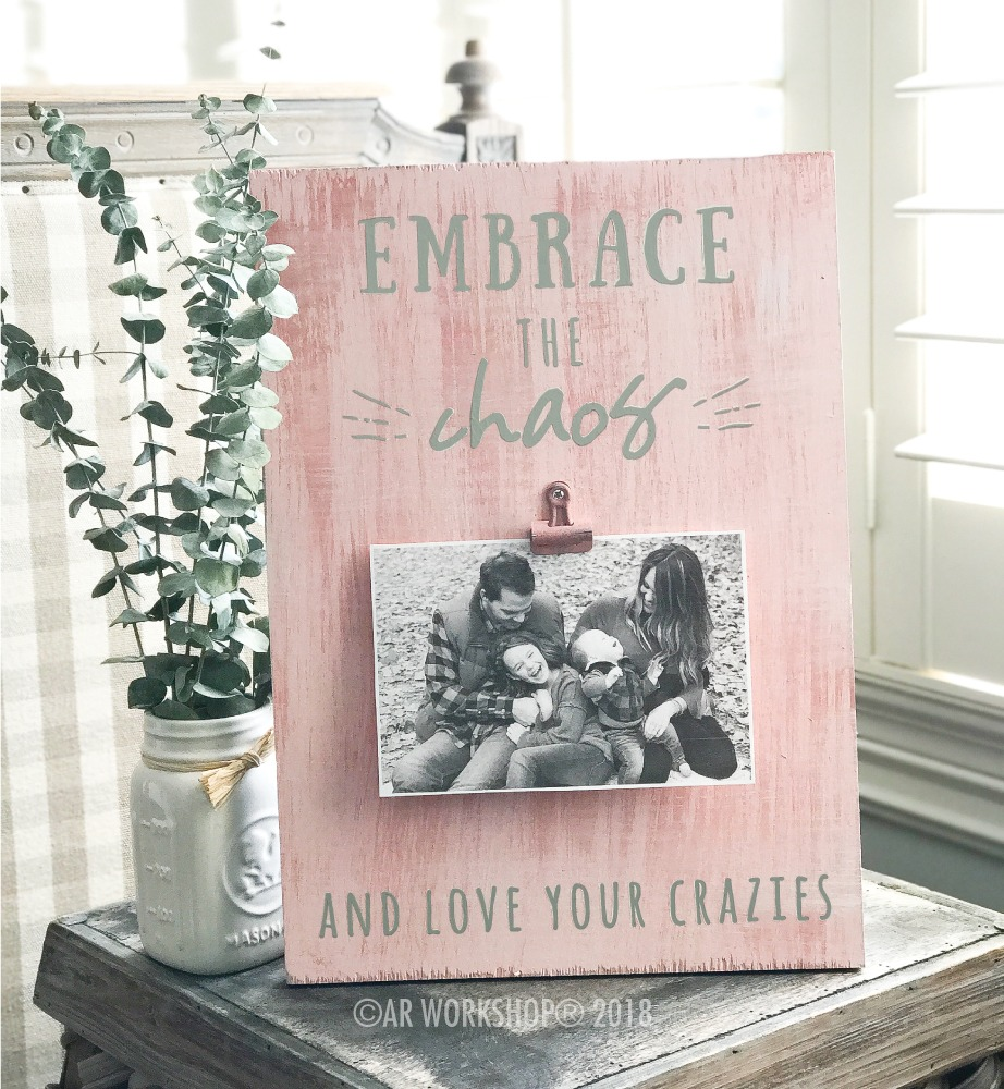 Embrace the Chaos and Love your Crazies wood photo frame