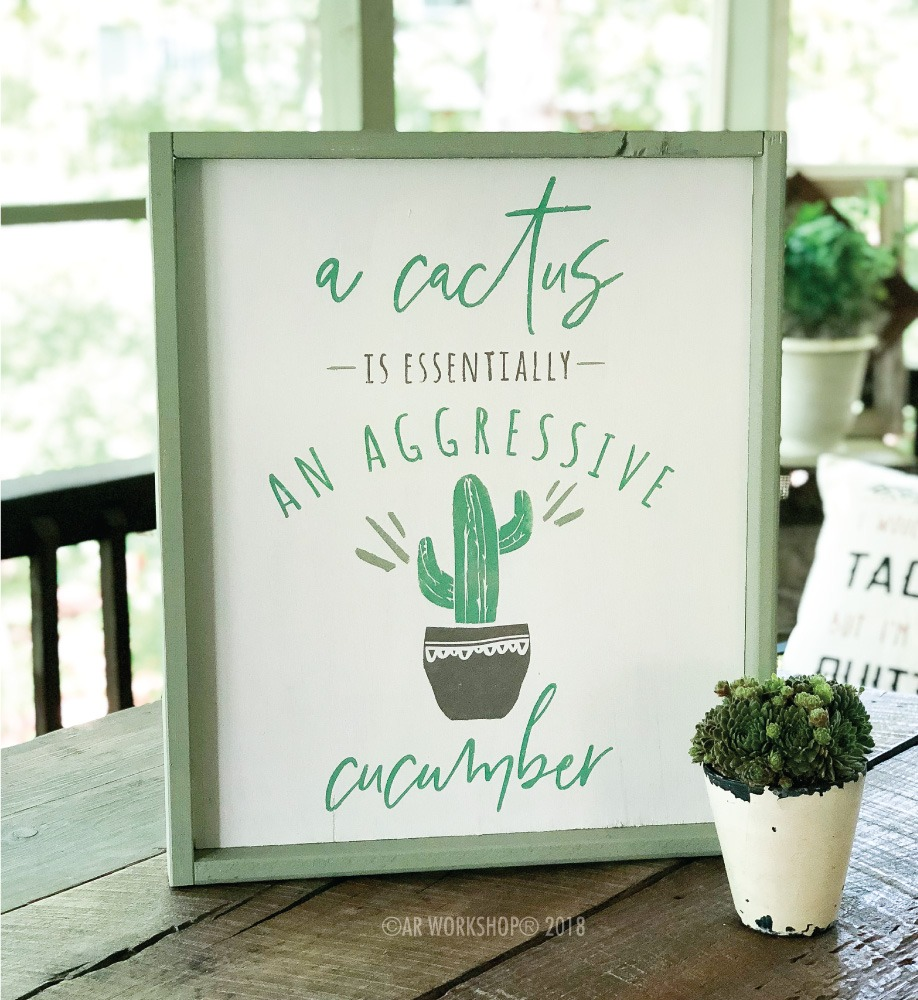 A cactus is essentially an agressive cucumber framed sign 18x21