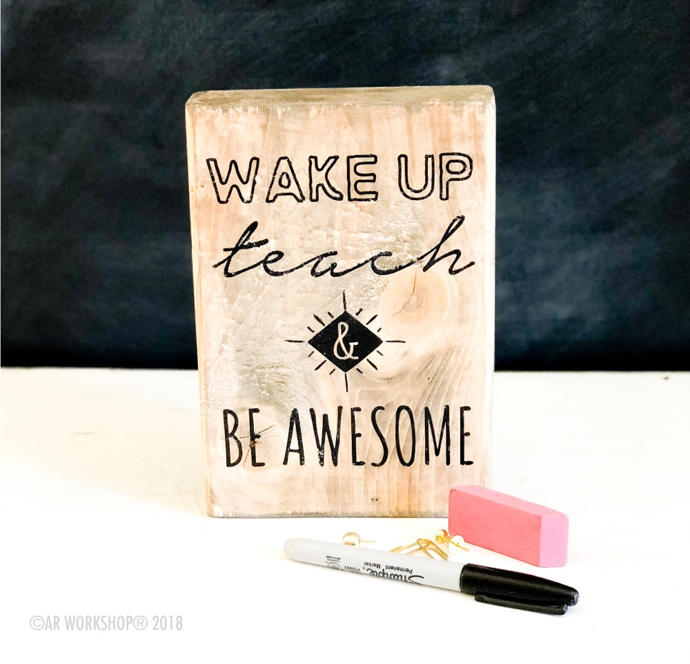 wake up teach be awesome mini wood sign