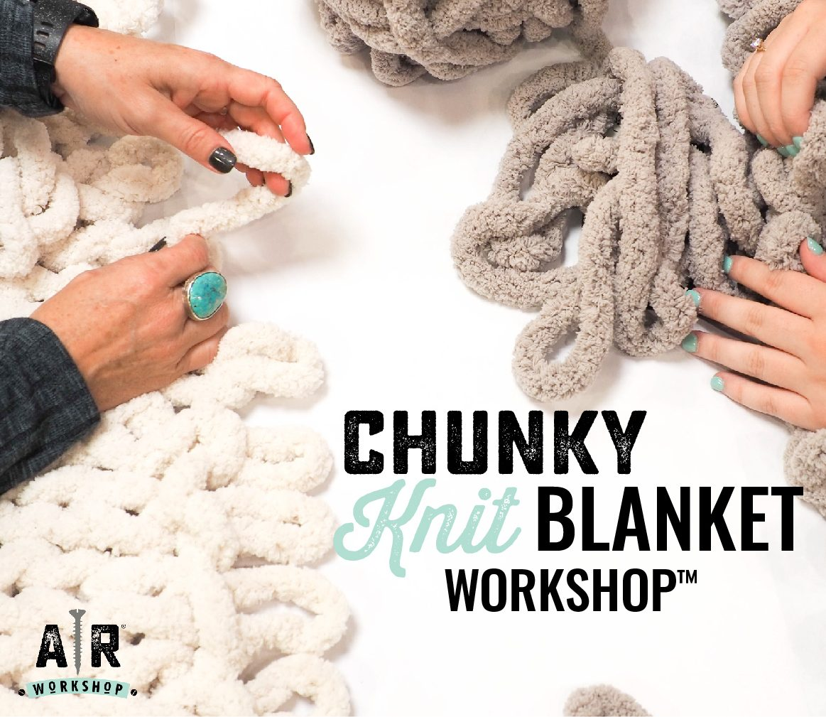 chunky knit blanket workshop™ ar workshop