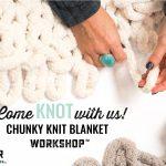 chunky knit blanket workshop™ ar workshop