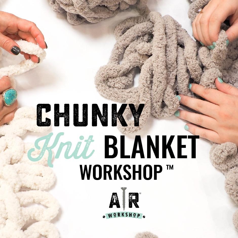 chunky knit blanket workshop tm square ar workshop