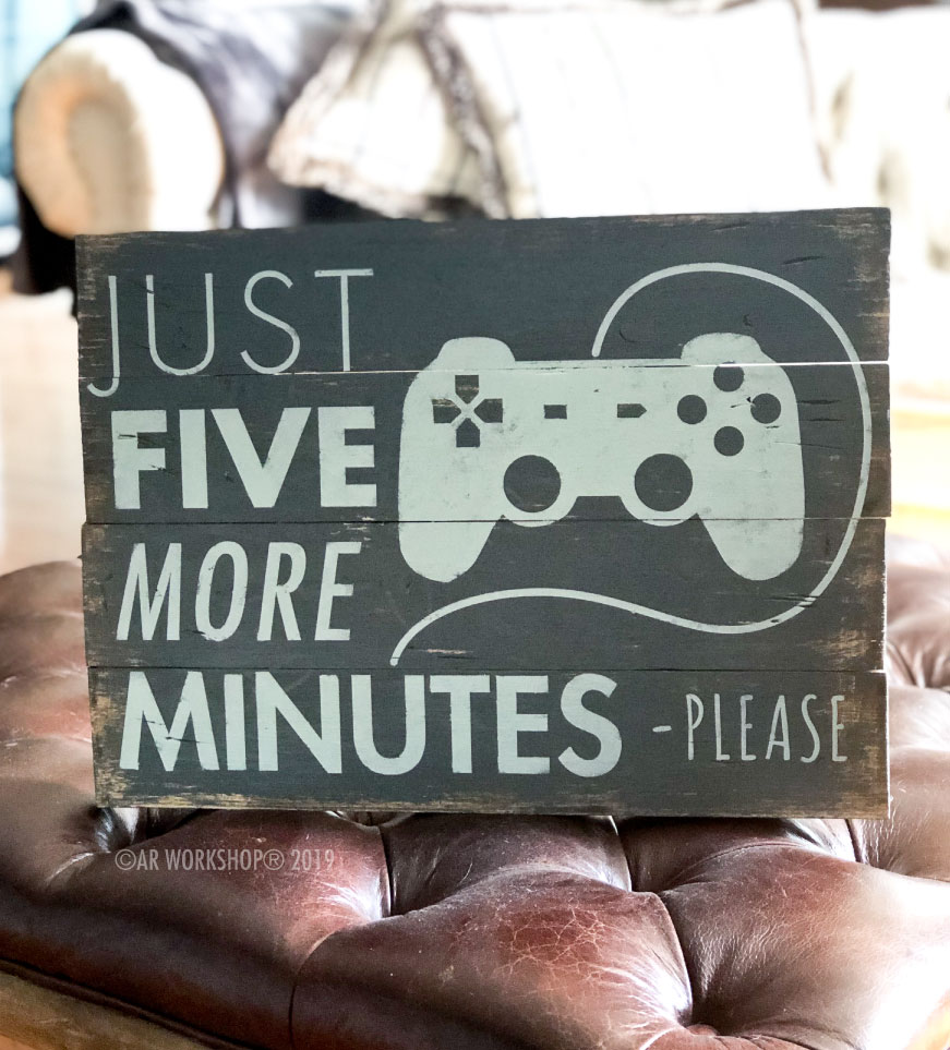 just five more minutes gaming plank sign 14x19