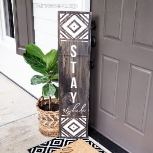 Stay Awhile Porch Sign
